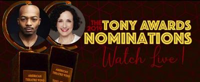 Watch Here! Brandon Victor Dixon & Bebe Neuwirth Announce the 2019 Tony Nominations