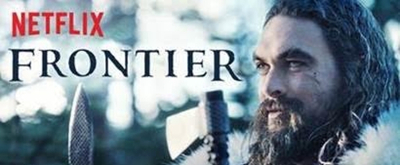 VIDEO: Watch the Official Trailer for Netflix's FRONTIER Season Two Starring Jason Momoa