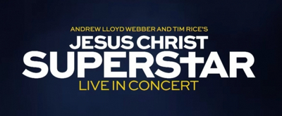 VIDEO: Watch the All New TV Spot for JESUS CHRIST SUPERSTAR LIVE IN CONCERT, Set to Air During the Super Bowl