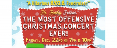 MR. HANKEY PRESENTS: THE MOST OFFENSIVE CHRISTMAS CONCERT EVER! to Support BC/EFA
