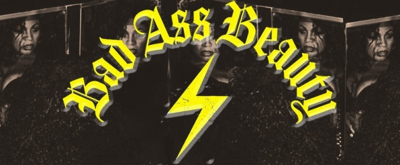 BWW Review: BAD ASS BEAUTY Packs a Girl-Powered Punch, But Could Use A Bit Of Work
