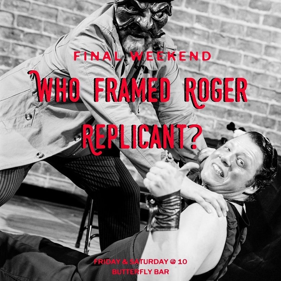BWW Review: WHO FRAMED ROGER REPLICANT Keeps Austin Weird at Butterfly Bar