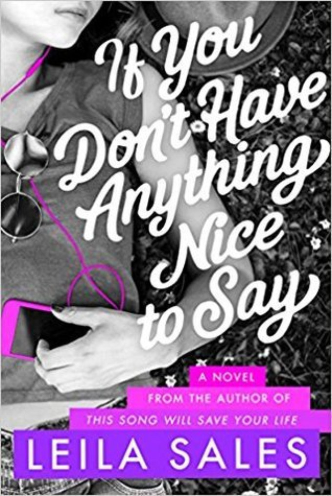 BWW Review: IF YOU DON'T HAVE ANYTHING NICE TO SAY by Leila Sales