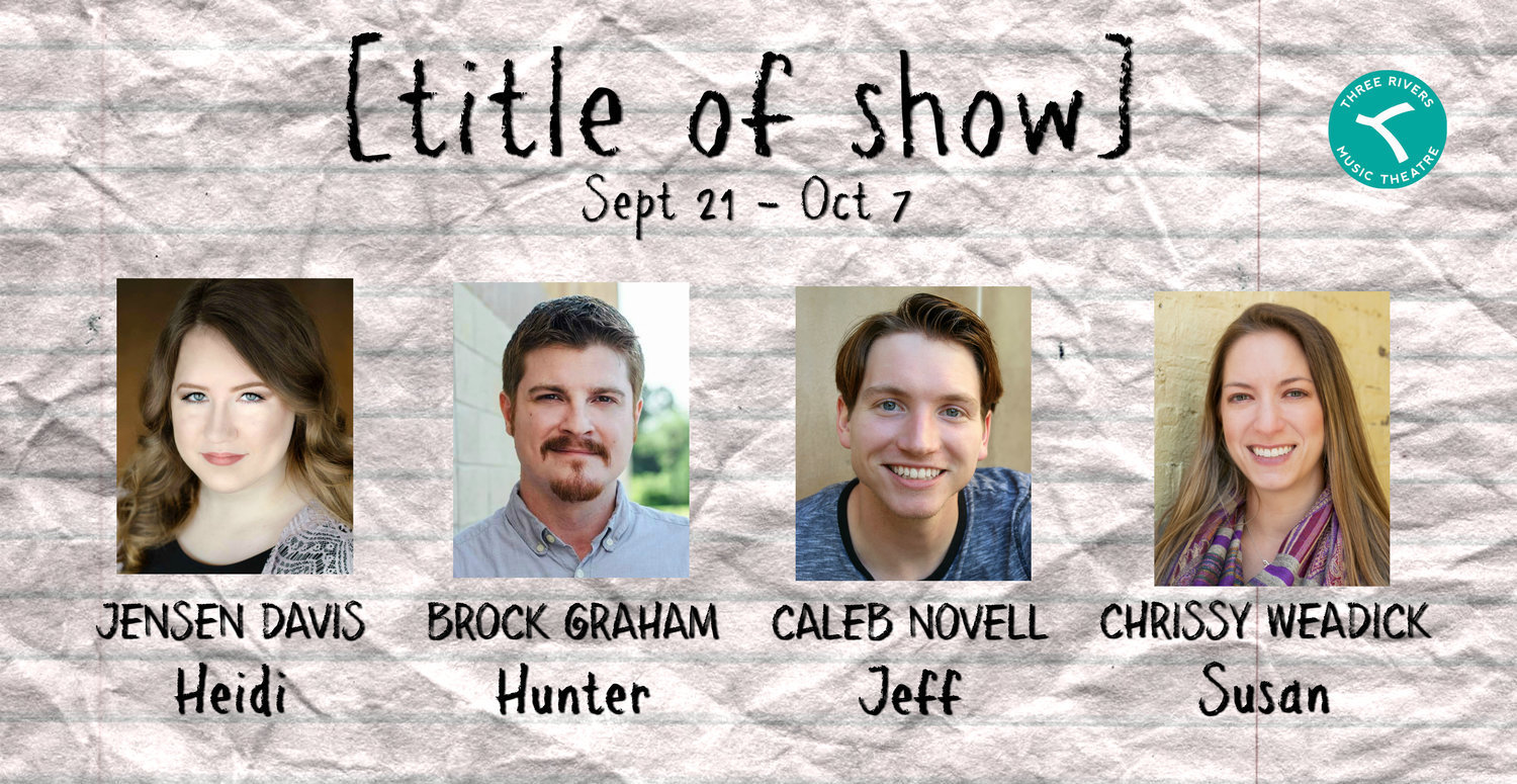 [TITLE OF SHOW] at Three Rivers Music Theatre This Month