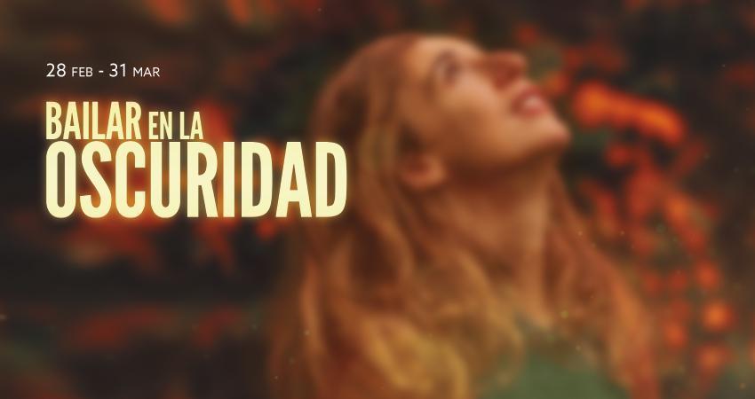 La versión teatral de BAILAR EN LA OSCURIDAD se estrenará en el Teatro Fernán Gomez