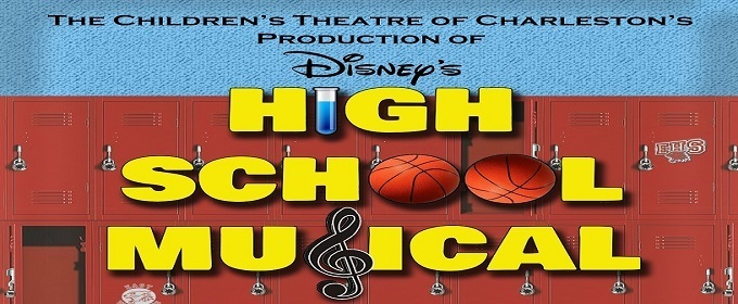 BWW Feature: HIGH SCHOOL MUSICAL Performed By THE CHILDREN'S THEATRE OF CHARLESTON Heading To The CLAY CENTER THEATRE!
