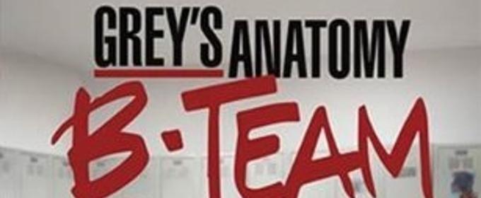 ABC Announces New Six-Episode Digital Series GREY'S ANATOMY: B-TEAM