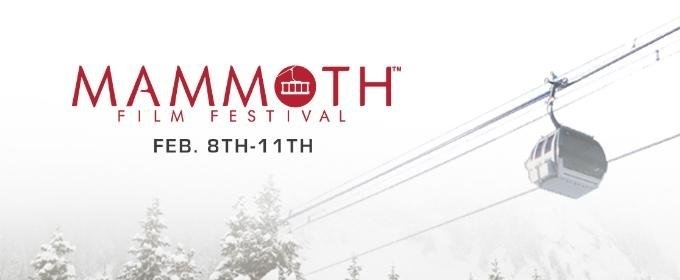 Inaugural Mammoth Film Festival Announces Round 2 of It's Official Selection Lineup