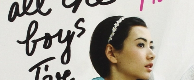 BWW Previews: Jenny Han's Best Selling Series TO ALL THE BOYS I'VE LOVED BEFORE to premiere Summer 2018 on Netflix!