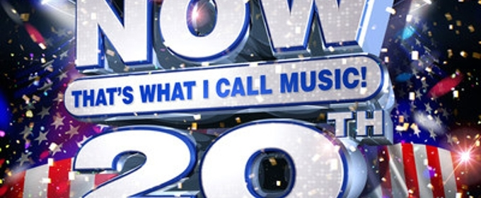 NOW That's What I Call Music! Celebrates 20 Years Of Record-Breaking U.S. Success With Special Anniversary Campaign