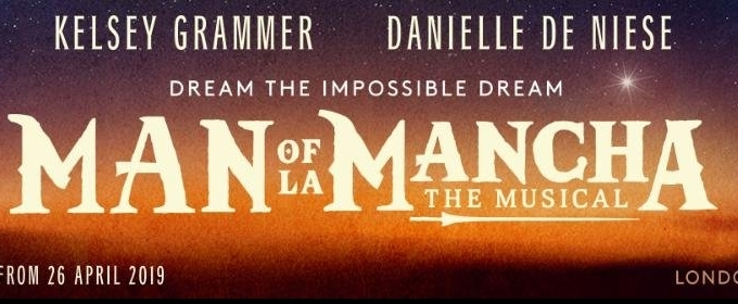 Book Now For MAN OF LA MANCHA, Starring Kelsey Grammer and Danielle De Niese