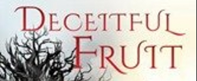 Xulon Press Announces the Release of Deceitful Fruit and its Antidote