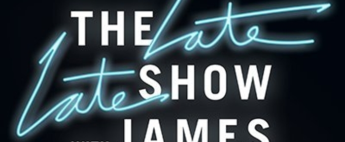 Scoop: Upcoming Guests on THE LATE LATE SHOW WITH JAMES CORDEN 4/16-4/27 on CBS