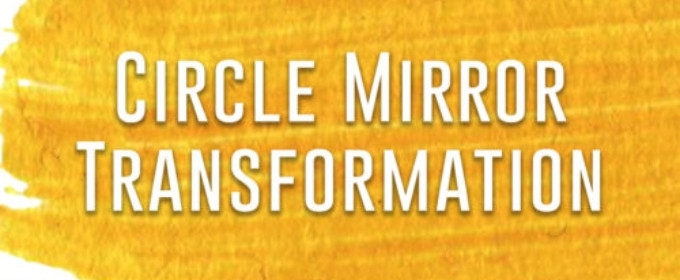 CIRCLE MIRROR TRANSFORMATION Comes To Theatre Pops Today