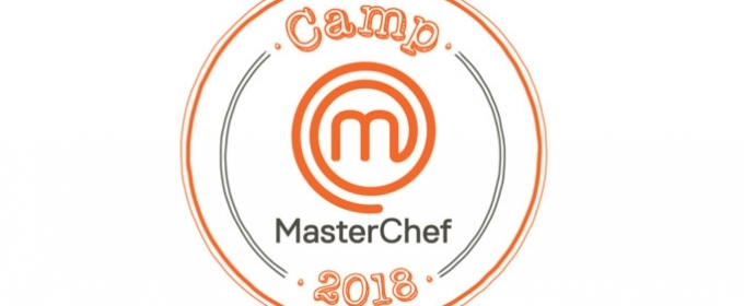 CAMP MASTERCHEF Reveals Special Appearances By Masterchef Junior And Masterchef Contestants At Culinary Camps