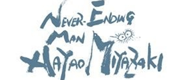 GKIDS and Fathom Events Present the US Premiere of NEVER-ENDING MAN: HAYAO MIYAZAKI