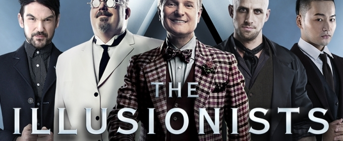 BWW Previews: THE ILLUSIONISTS 'LIVE FROM BROADWAY' at The Playhouse