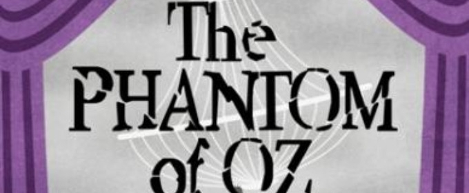 BWW Review: THE PHANTOM OF OZ by Cindy Brown