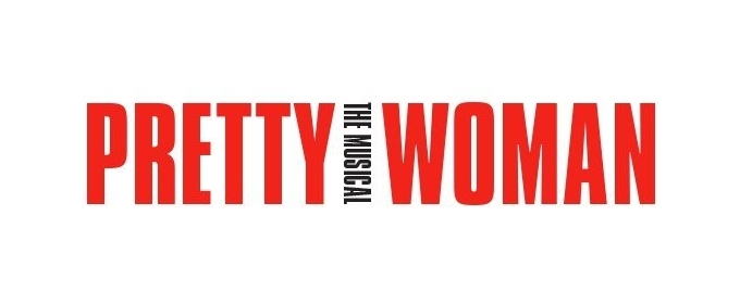 PRETTY WOMAN: THE MUSICAL Casts Full Rom-Com Company for Chicago, Broadway
