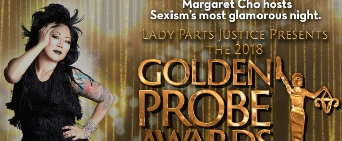 Margaret Cho, Dan Savage, Mae Whitman, Natasha Lyonne and More Host The Lady Parts Justice Annual Golden Probe Awards