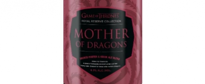 Mother of Dragons, Third Beer in GAME OF THRONES-Inspired Royal Reserve Collection Announced