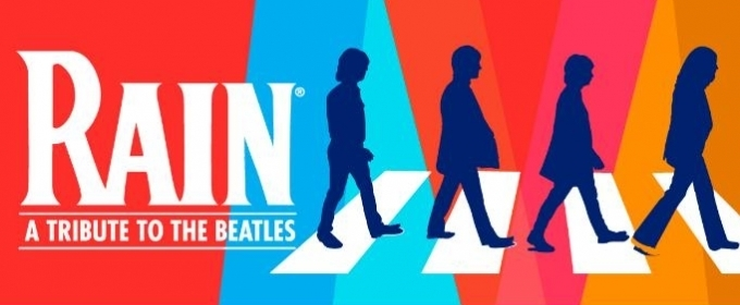 RAIN - A TRIBUTE TO THE BEATLES Cancels Broadway Residency