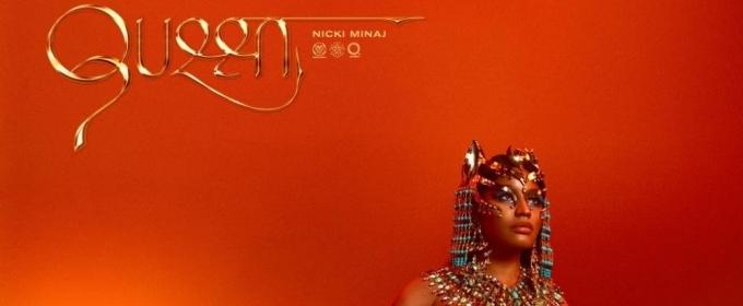 Nicki Minaj Drops New Album, QUEEN, a Week Early - Listen Now!