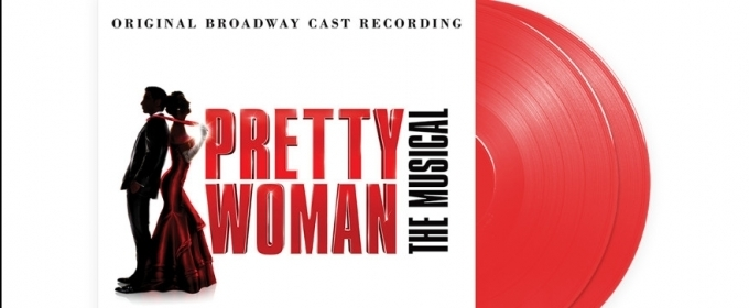 Special 2-LP Red Vinyl Edition Of PRETTY WOMAN: THE MUSICAL Cast Recording Available Tomorrow