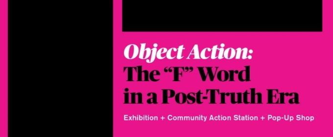OBJECT ACTION: THE 'F' WORD IN A POST-TRUTH ERA Opening Reception to Collect For Change Inauguration