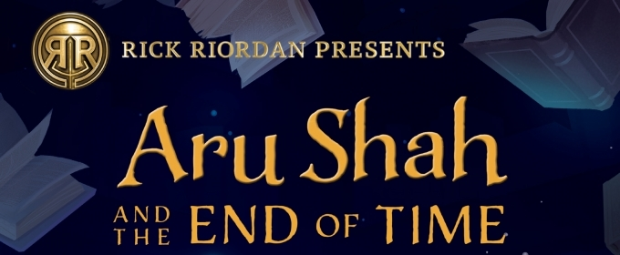 BWW Review: ARU SHAH AND THE END OF TIME by Roshani Chokshi