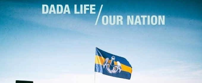 DADA LIFE Announce New Full-Length Album OUR NATION & Release HIGHER THAN THE SUN Single