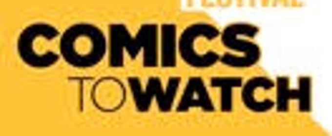 Team Coco & NY Comedy Festival Present Annual COMICS TO WATCH Showcasse