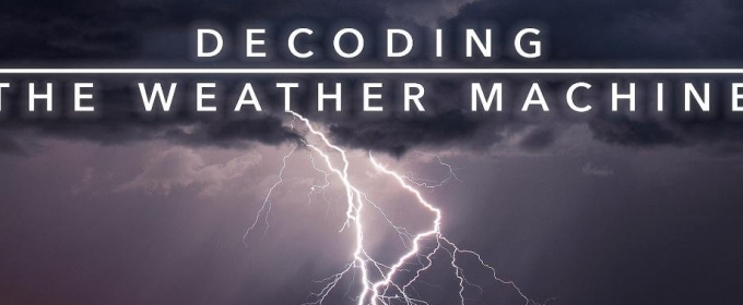 Pbs Nova Decoding The Weather Machine Tackles Impacts Of Changing