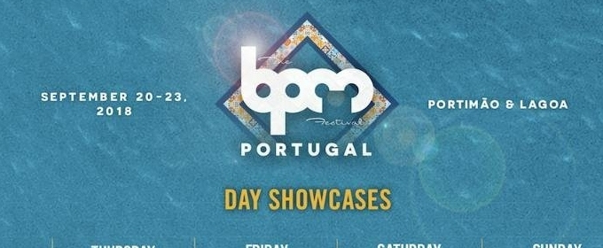 The BPM Festival: Portugal 2018 Full Day And Night Schedule, Live Streaming And Official Mobile App