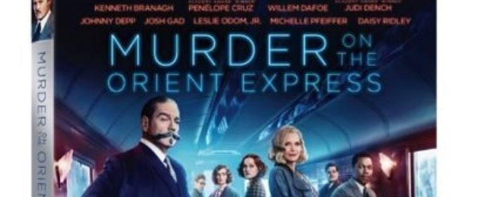 MURDER ON THE ORIENT EXPRESS Available on Digital, Blu-ray & More This February
