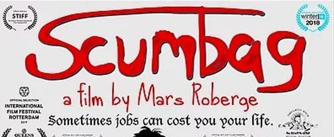 Sex, Drugs, And Telemarketing– A Look At Mars Roberge's SCUMBAG