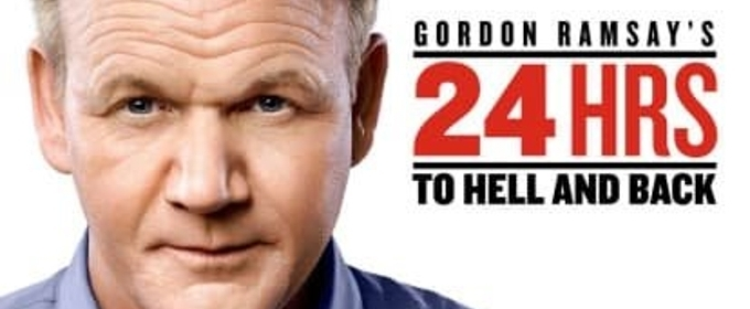 FOX Renews GORDON RAMSAY'S 24 HOURS TO HELL AND BACK for a Second Season