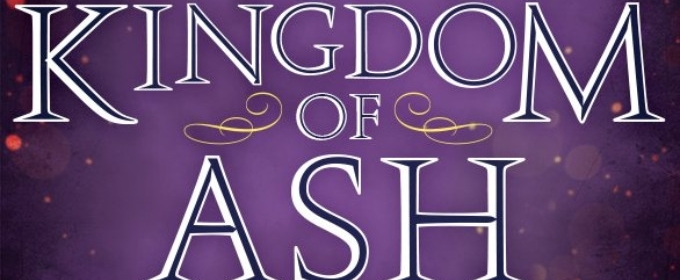BWW Cover Reveal: KINGDOM OF ASH by #1 New York Times Best Selling Author Sarah J. Maas