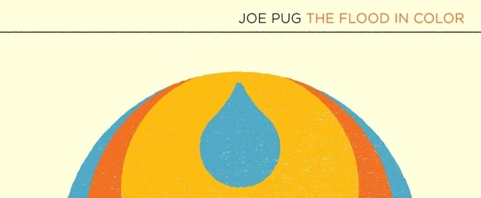 Joe Pug Announces New Album 'The Flood of Color'