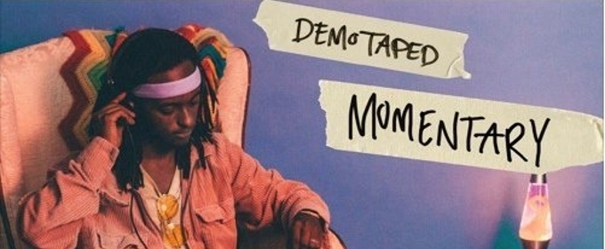 Demo Taped's Sophomore EP MOMENTARY Available Now