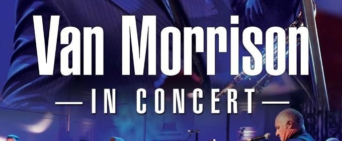 Van Morrison In Concert DVD Blu-ray and Digital Out This Week