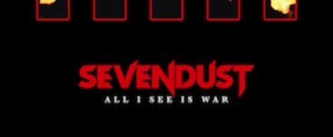 SEVENDUST Return with New Album ALL I SEE IS WAR Scheduled for