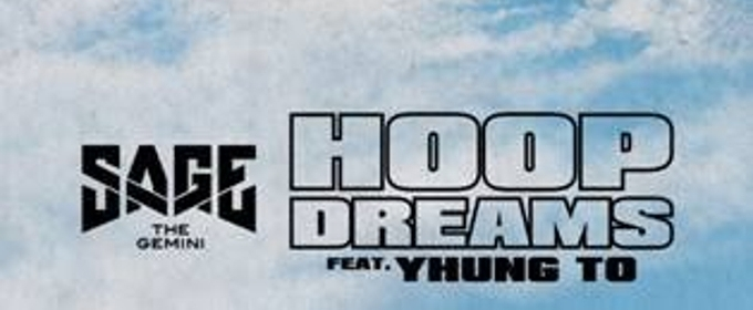 Sage The Gemini Releases Newest Single HOOP DREAMS Featuring  Yhung T.O.