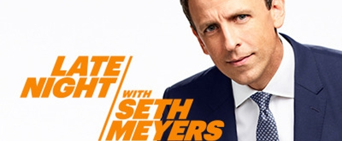 Scoop: Upcoming Guests on LATE NIGHT WITH SETH MEYERS on NBC, 2/19-2/26