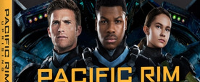 PACIFIC RIM UPRISING Coming to DVD + On Demand June 19 From Universal Pictures Home Entertainment
