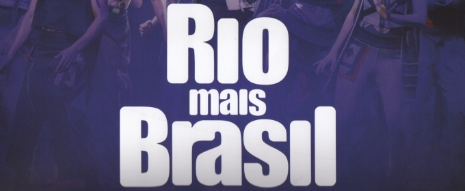BWW Previews: The Diversity of Brazilian Music is Portrayed in RIO MAIS BRASIL