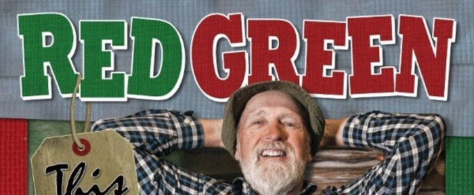 The Red Green Show Announces 'This Could Be It' Tour for 2019, Joins Heartland's Programming Lineup