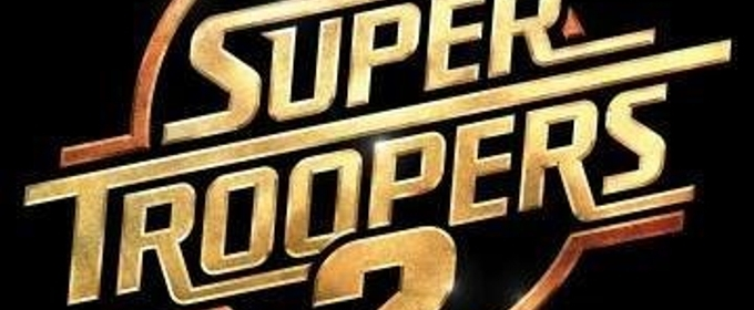 Review Roundup: Critics Weigh In On SUPER TROOPERS 2