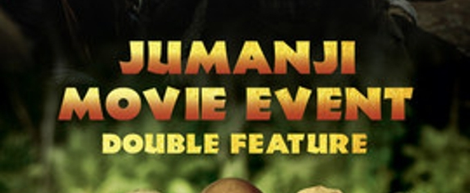 JUMANJI Double Feature Event Coming to Theaters for Two Days Only June 10 and 11