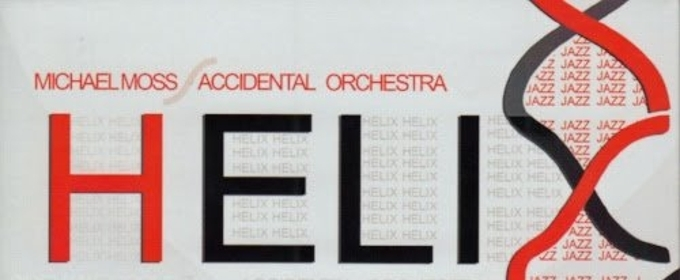 Michael Moss' Accidental Orchestra HELIX CD Release Show Set for Friday, May 18